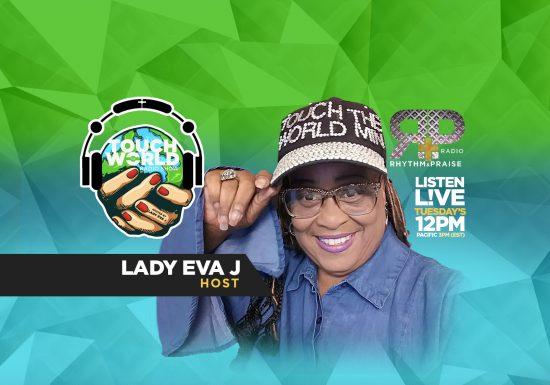Lady Eva J – Touch the World